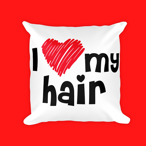 I Love My Hair Square Pillow