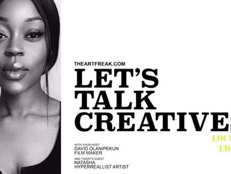 Let's Talk Creatives Episode #19 ft Natasha Hyperrealist Artist