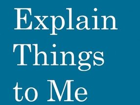 Review: Men Explain Things To Me by Rebecca Solnit