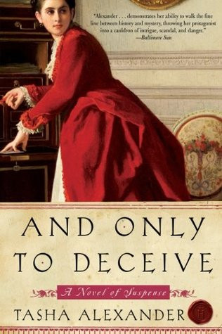 And Only To Decieve by Tasha Alexander