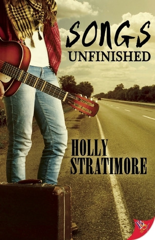 Songs Unfinished, a lesbian love story by Holly Stratimore, published by Bold Strokes Books