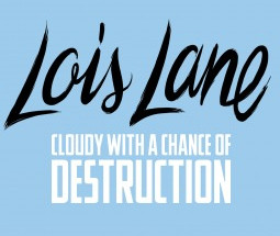 Review: Lois Lane: Cloudy With a Chance of Destruction