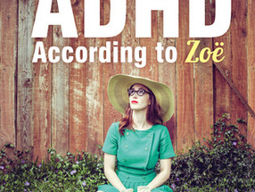 Review: ADHD According to Zoe by Zoe Kessler
