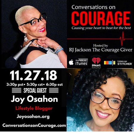 The Conversations on Courage Podcast Host RJ Jackson Featuring Lifestyle Blogger Miss Joy Osahon