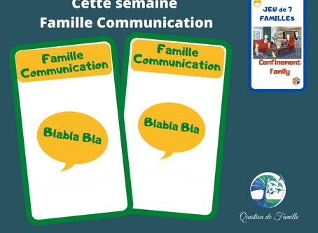 Semaine 2  : Famille Communication