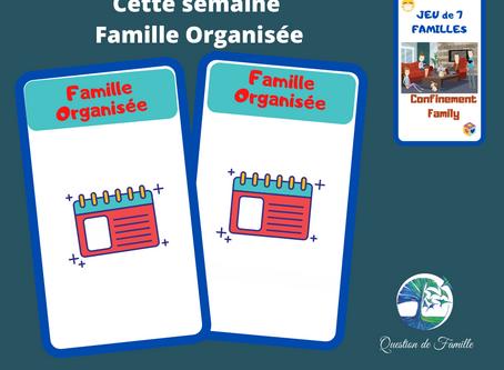 Cette semaine la Famille ORGANISÉE