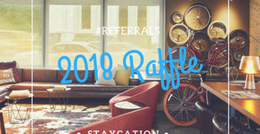 2018 Referral Raffle: Staycation!!