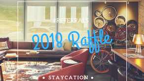 2018 Referral Raffle: Staycation!!