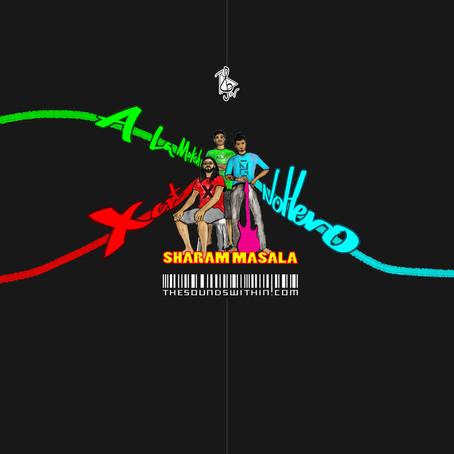 No Hero + XCPT + A La Moksh // Sharam Masala [ALBUM + ARTWORK]