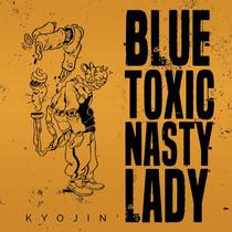 Kyojin // 'BLUE, TOXIC, NASTY LADY' [SINGLE]