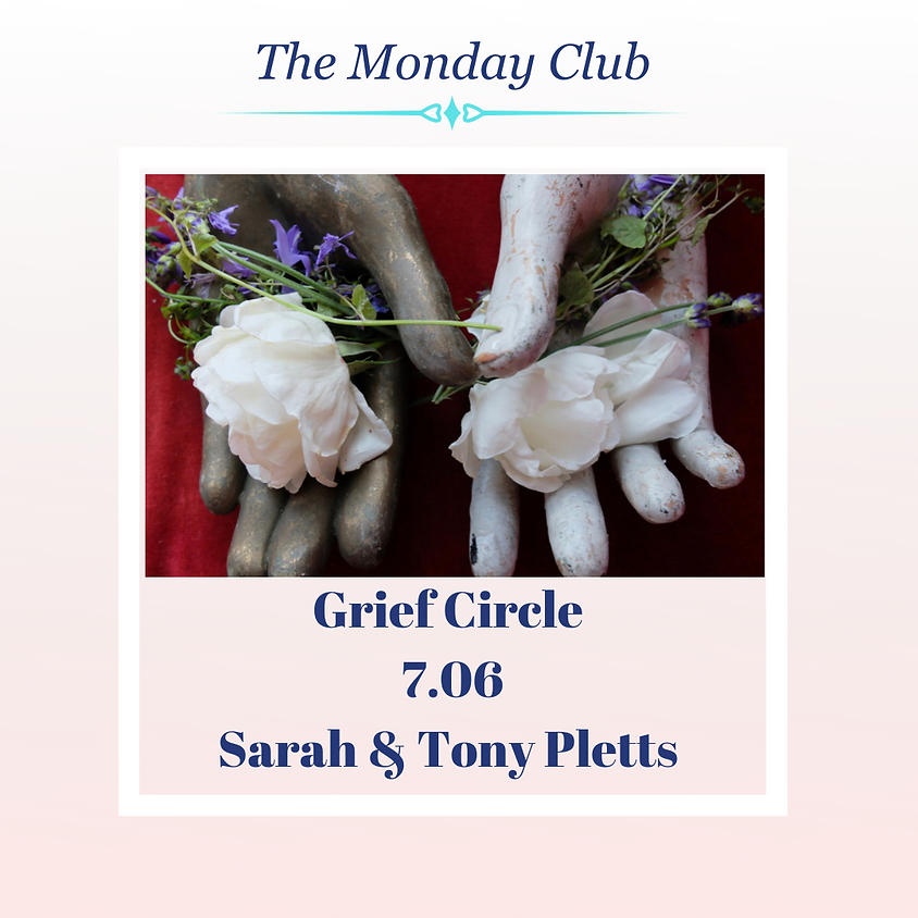 The Monday Club - Grief Circle with Sarah & Tony Pletts