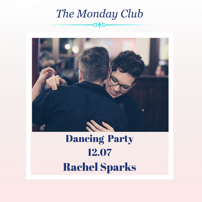 The Monday Club - Dancing Party with Rachel Sparks