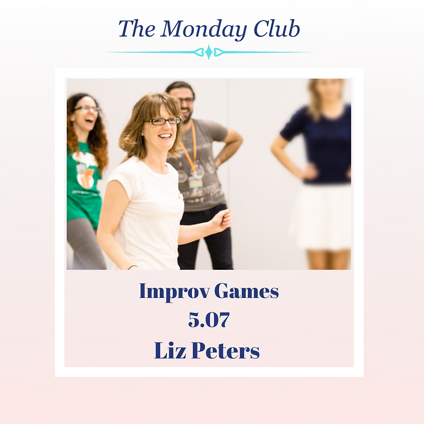 The Monday Club - Improv Games with Liz Peters