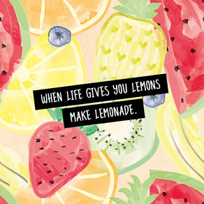+ When life gives you lemons +