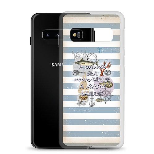 A smooth sea never made a skilful sailor - Samsung Case