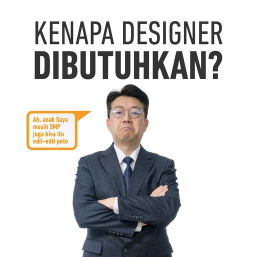 Kenapa Perusahaan Membutuhkan Designer ?