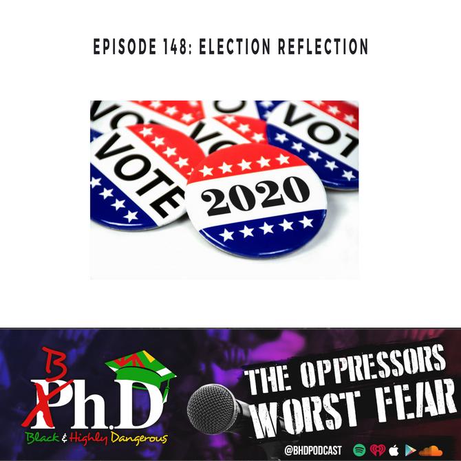 Episode 148: Election Reflection