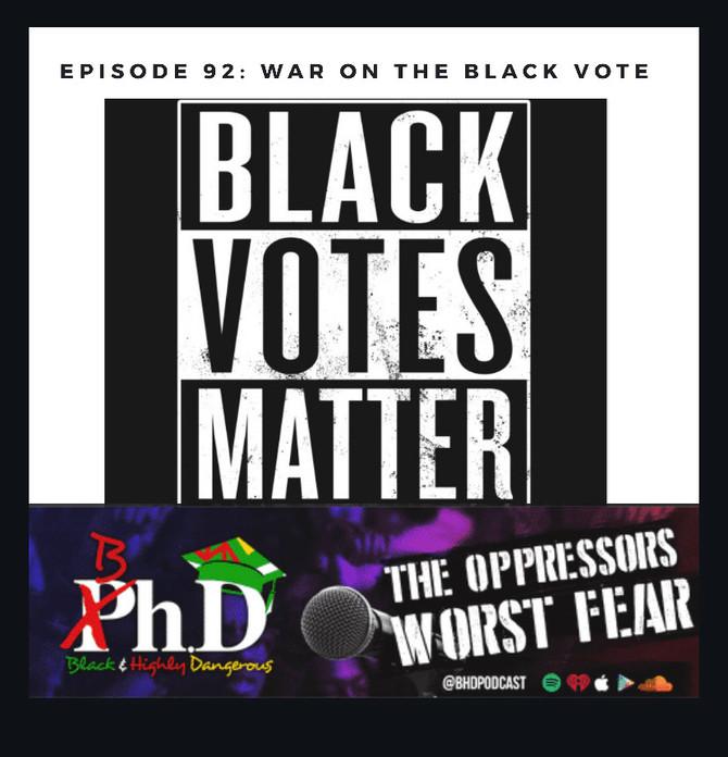 Episode 92: War on the Black Vote
