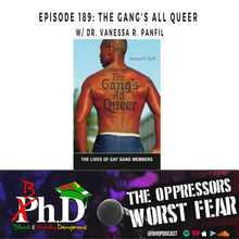 Episode 189: The Gang's All Queer w/ Dr. Vanessa Panfil