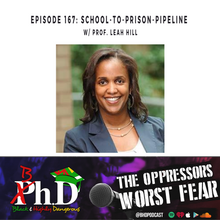 Episode 167: School-to-Prison-Pipeline w/ Prof. Leah Hill