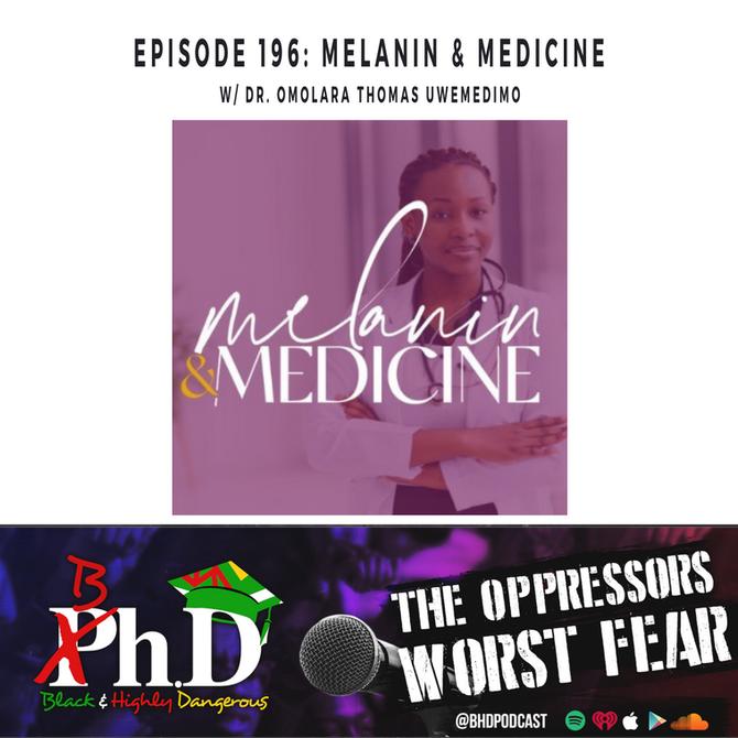 Episode 196: Melanin & Medicine w/ Dr. Uwemedimo