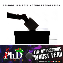 Episode 143: 2020 Voting Preparation