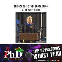 Episode 186: Otherbrothering w/ Dr. Jamel Miller