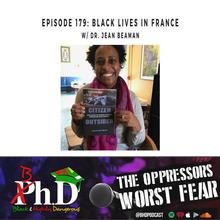 Episode 179: Black Lives in France w/ Dr. Jean Beaman