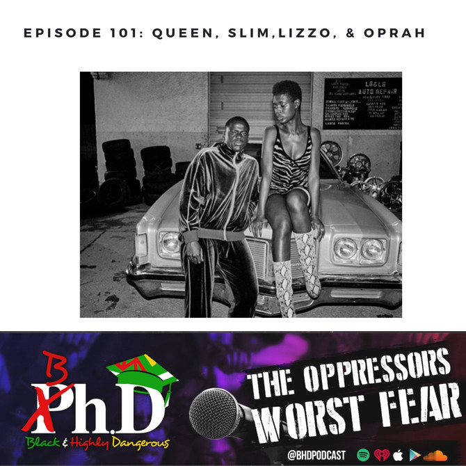 Episode 101: Queen, Slim, Lizzo & Oprah
