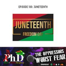 Episode 180: Juneteenth