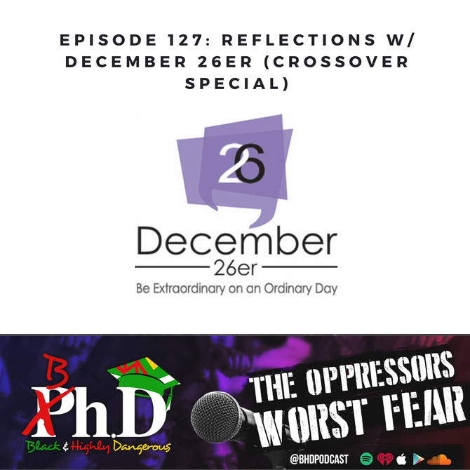 Episode 127: Reflections w/ December 26er (Crossover Special)