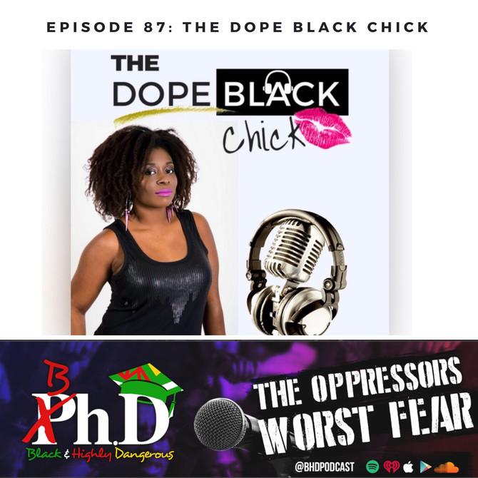 Episode 87: The Dope Black Chick