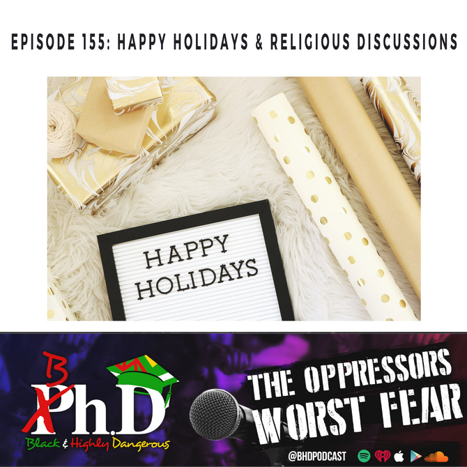 Episode 155: Happy Holidays & Religious Discussions