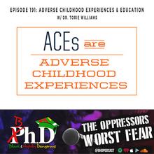 Episode 191: ACEs & Education w/ Dr. Tori Williams