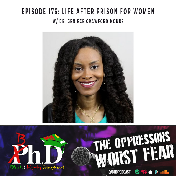 Episode 176: Life after prison for women w/ Dr. Geniece Crawford Monde