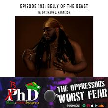Episode 193: Belly of the beast w/ Da'shaun L. Harrison