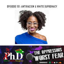 Episode 151: Antiracism & White Supremacy
