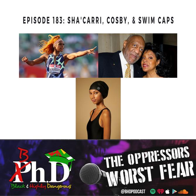 Episode 183: Sha'carri, cosby, & swim Caps