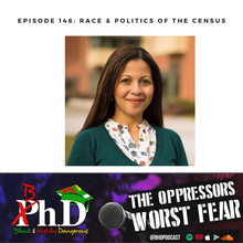 Episode 146: Race & Politics of the Census