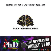 Episode 177: The Black Thought Exchange