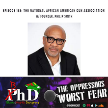 Episode 188: the National african american gun association w/ founder, Philip smith