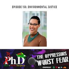 Episode 150: Environmental Justice
