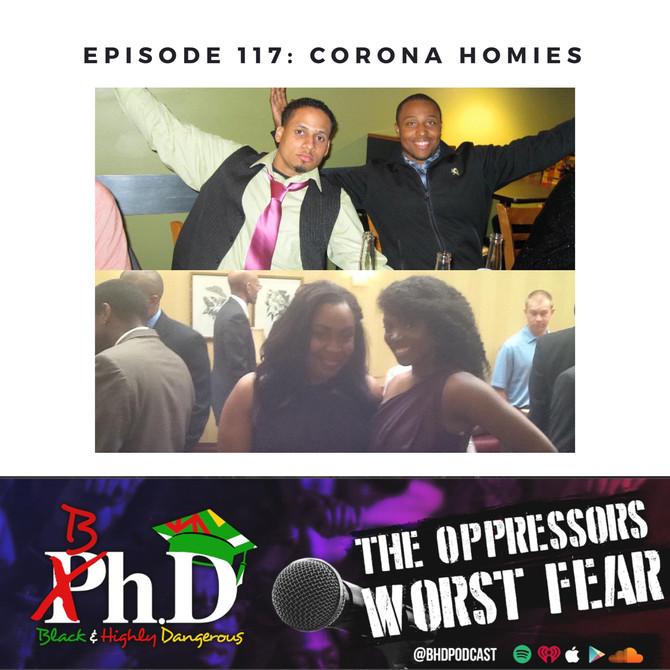 Episode 117: Corona Homies