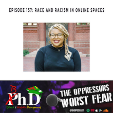 Episode 157: Race and Racism in Online Spaces