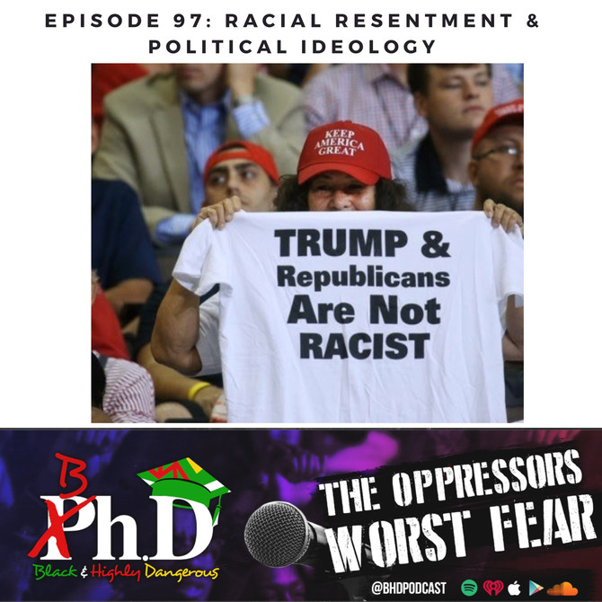 Episode 97: Racial Resentment & Political Ideology