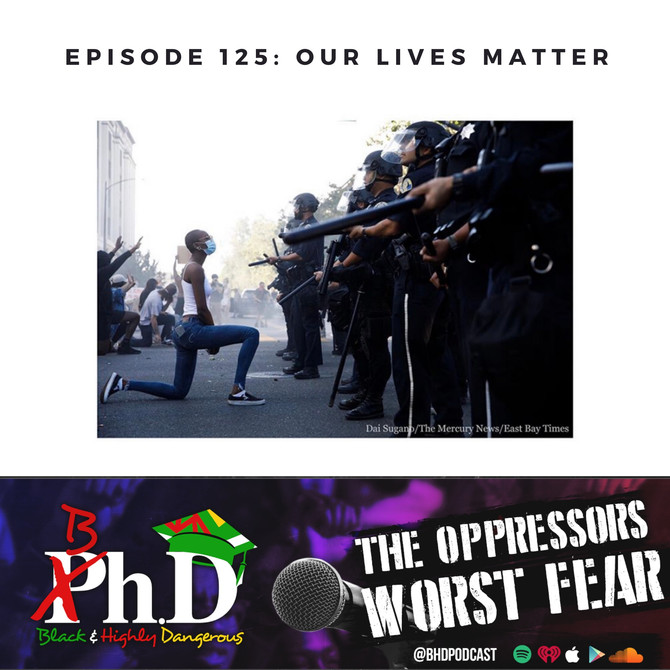 Episode 125: Our Lives Matter