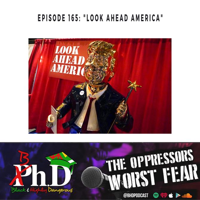 "Episode 165: ""Look Ahead America"""