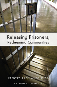 "Episode 40: ""Releasing Prisoners, Redeeming Communities"" - Prisoner Reentry w/ Dr. Anthony"