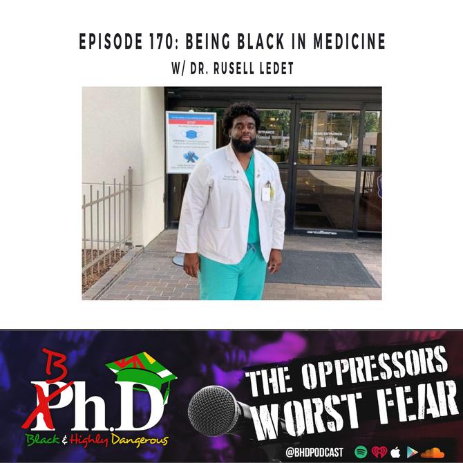 Episode 170: Being Black in Medicine w/ Dr. Russell Ledet