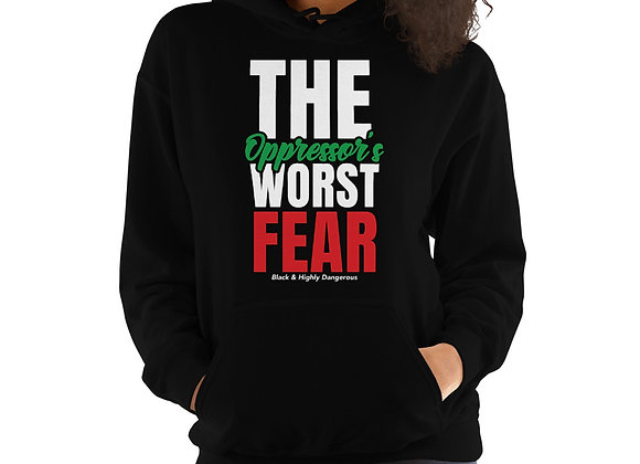The Oppressor's Worst Fear Unisex Hoodie